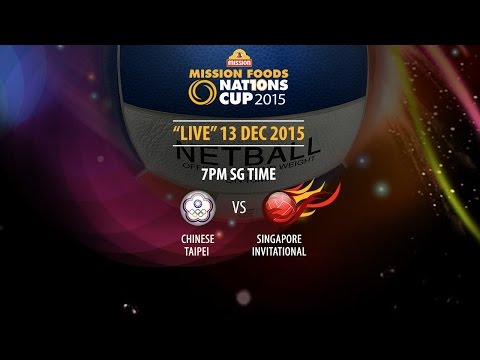 Netball: Chinese Taipei vs Singapore Invitational | Mission Foods Nations Cup 2015