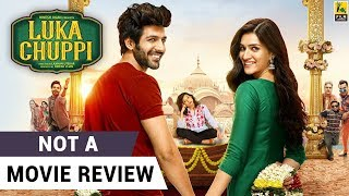 Luka Chuppi | Not A Movie Review | Kartik Aaryan | Kriti Sanon | Sucharita Tyagi