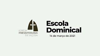 Escola Dominical IPV (14/03/2021)