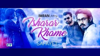 Isharar Khame – Imran Ft. Safayet Video Download