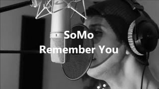 Download Wiz Khalifa/The Weeknd - Remember You (Rendition) by SoMo MP3 song and Music Video