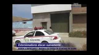 EXTORSIONADORES ATACAN VIVIENDA DE EMPRESARIO - UCV NOTICIAS PIURA