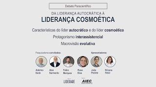 Debate ao vivo: Da Liderança Autocrática à Liderança Cosmoética