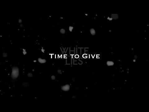 White Lies - Time To Give (Lyrics)