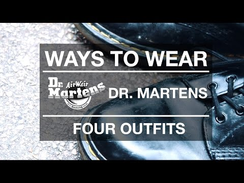 Ways To Wear: Dr  Martens Boots