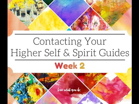 Opening the Channels & First Contact // Contacting your Higher Self & Spirit Guides \\ Week 2
