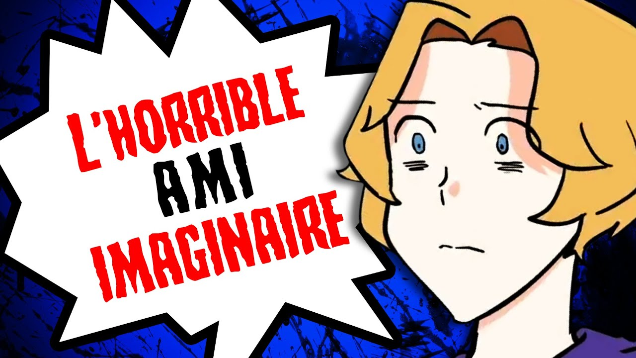 L'HORRIBLE ami IMAGINAIRE...
