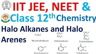 Haloalkanes and Haloarenes Chapter 10 for Class 12 Board, IIT JEE, NEET and all competitive exams