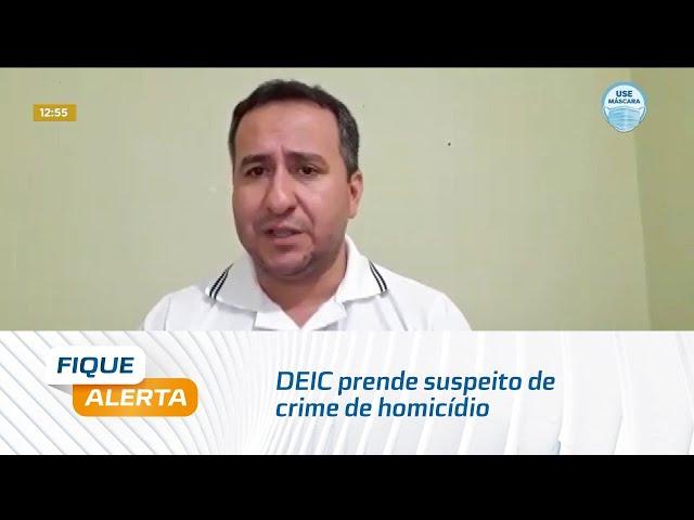 Arapiraca: DEIC prende foragido da justiça alagoana suspeito de crime de homicídio