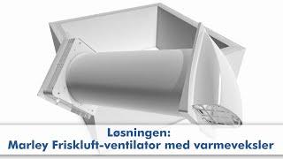Gør det med Marley: Friskluft-ventilator med varmeveksler