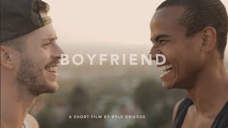 BOYFRIEND | A SHORT FILM BY KYLE KRIEGER