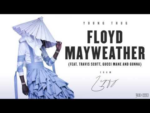 Young Thug - Floyd Mayweather Feat. Travis Scott, Gucci Mane and Gunna