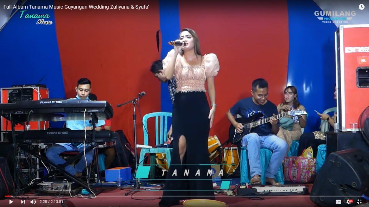 Full Album Tanama Music Guyangan Wedding Zuliyana & Syafa'