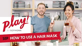 How to Use a Hair Mask | PLAY! by SEPHORA