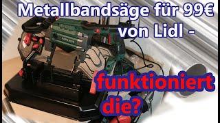 Metallbandsäge von Lidl für 99€ - funktioniert die?