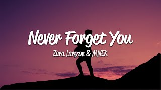 Zara Larsson - Never Forget You (Lyrics) ft. MNEK