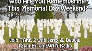 Take 2 with Jerry & Debbie - 05/27/16 - Remembering Memorial Day