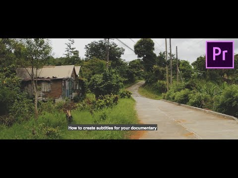 How to #3: Create SUBTITLES for your documentary film in Premiere Pro CC 2018