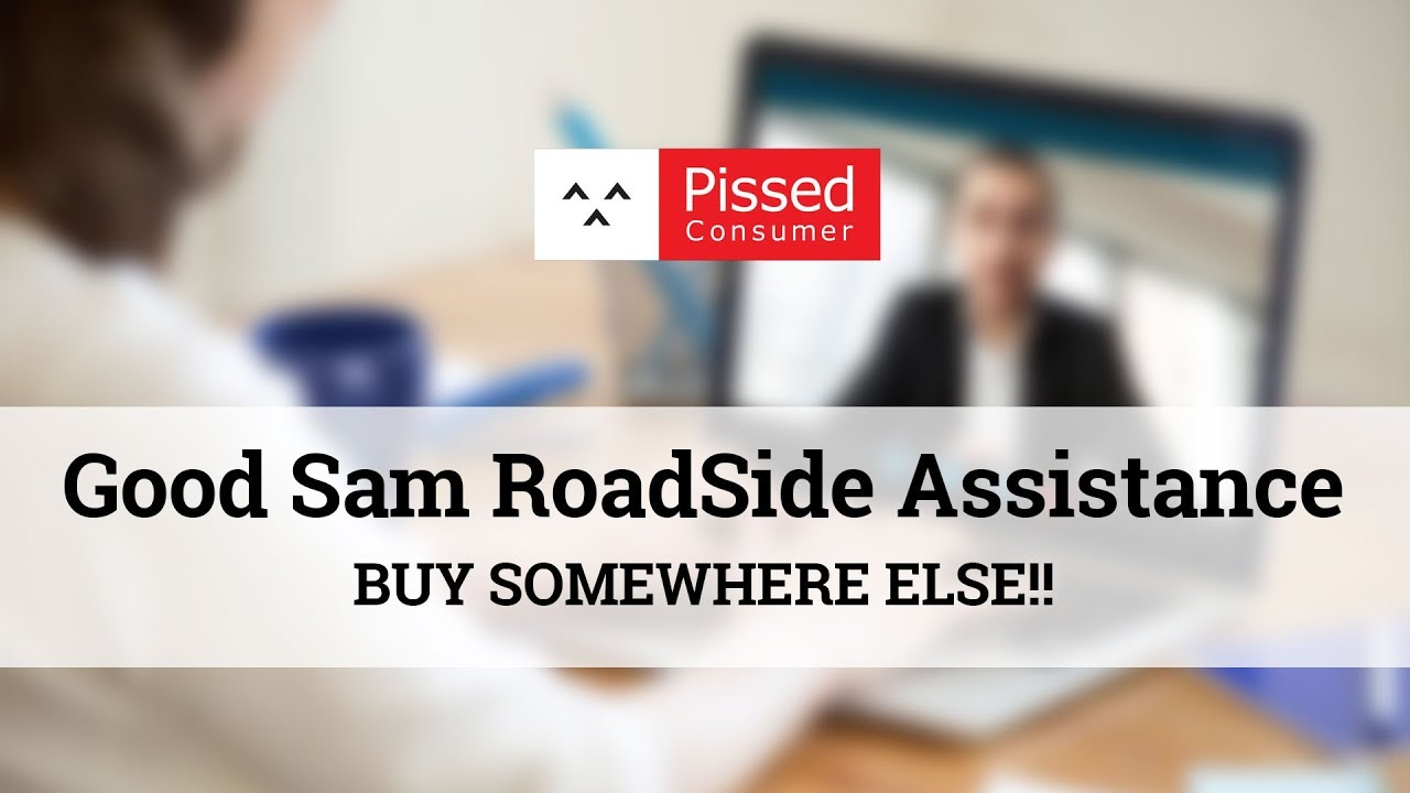 Good Sam RoadSide Assistance Reviews @ Pissed Consumer Interview
