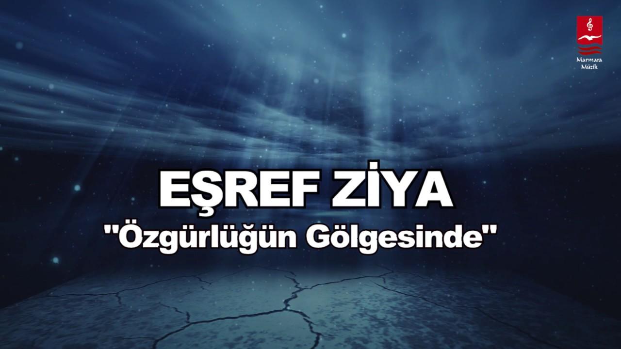 """EŞREF ZİYA  """"ÖZGÜRLÜĞÜN GÖLGESİNDE"""""""