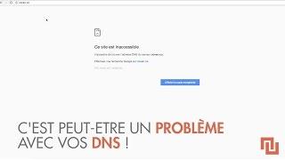 Problème pour accéder au web : changez vos DNS !