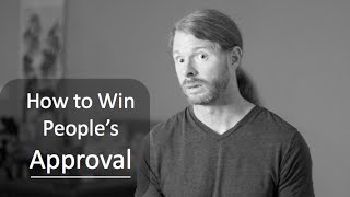 How to Win People's Approval - Ultra Spiritual Life episode 60