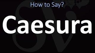 How to Pronounce Caesura? (CORRECTLY)