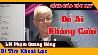 Đố Ai Không Cười - ĐI TÌM KHOÁI LẠC - Bài Giảng Công Giáo Hay Của Lm Phạm Quang Hồng