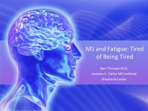 Ben Thrower, M.D. - MS and Fatigue: Tired of Being Tired - November 2015
