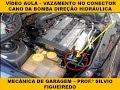 VAZAMENTO NO CONECTOR  DA BOMBA DIREÇÃO HIDRÁULICA.