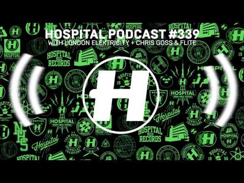 Hospital Podcast #339 with London Elektricity + Chris Goss & Flite
