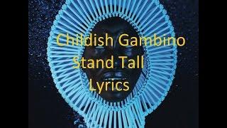 Childish Gambino - Stand Tall - Lyrics