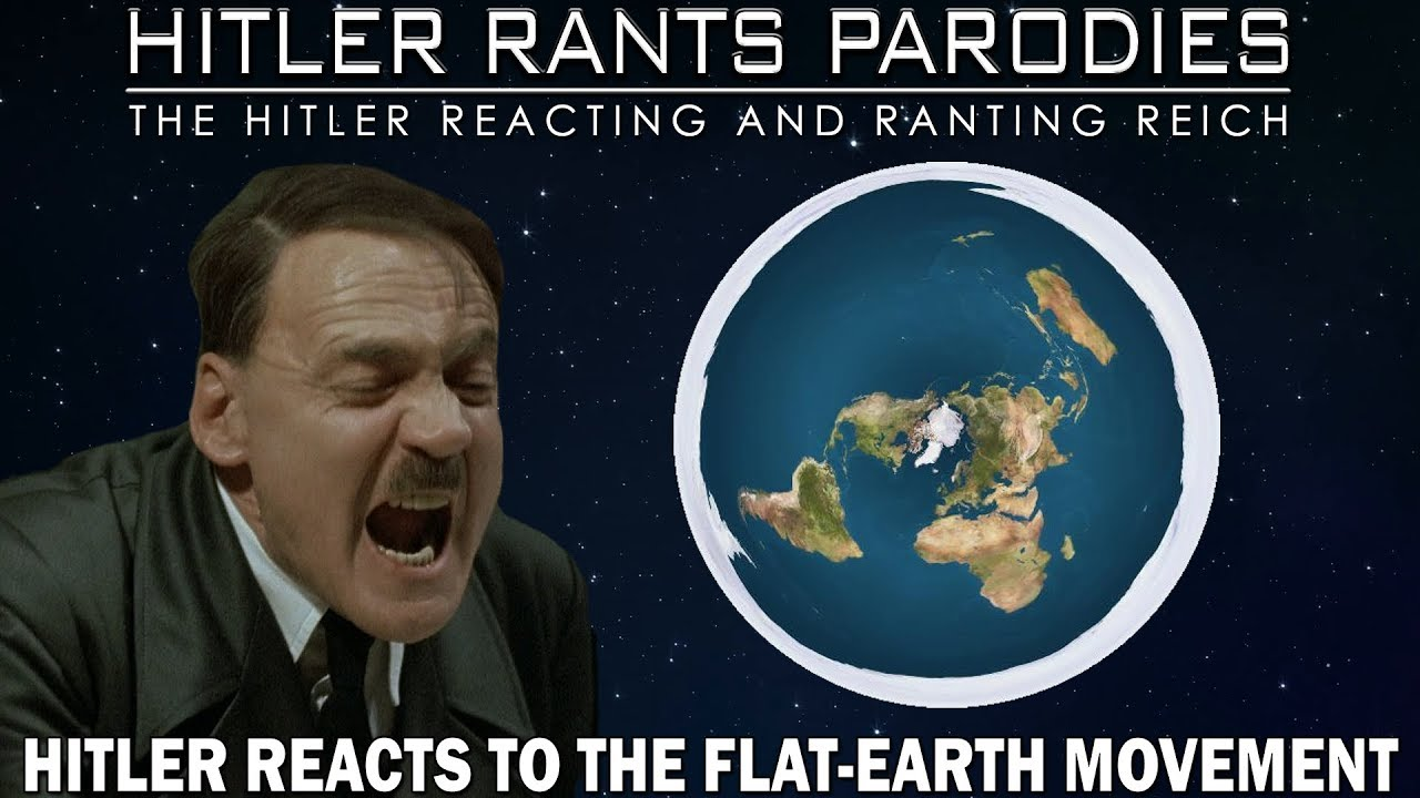 Hitler reacts to the Flat-Earth Movement