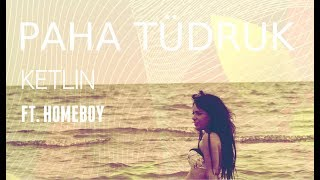 Ketlin - Paha tüdruk ft.  Homeboy (Official Video)