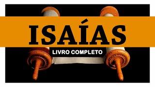 ISAÍAS - COMPLETO (Biblia em audio)