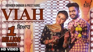 Viah (Full HD)●Jatinder Dhiman & Preet Hans●New Punjabi Songs 2017●Latest Punjabi Songs 2017