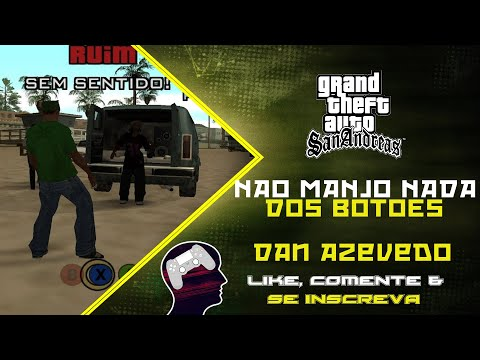 GTA San Andreas #7 - Não manjo nada dos botões