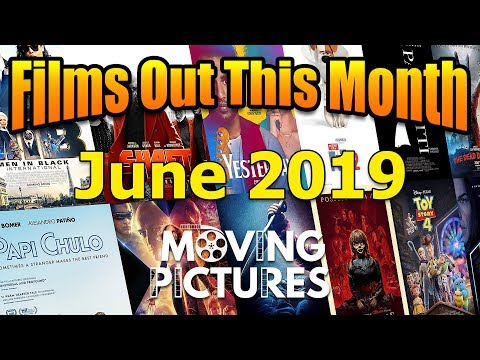 June 2019: Films out this Month - Moving Pictures
