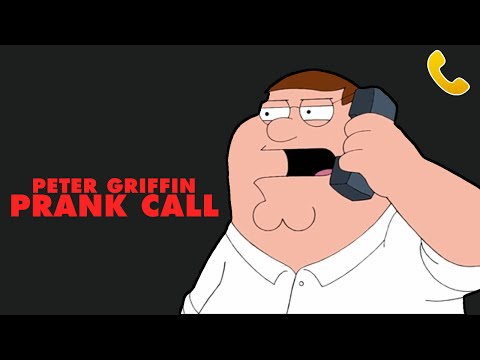 PETER GRIFFIN PRANK CALL #2