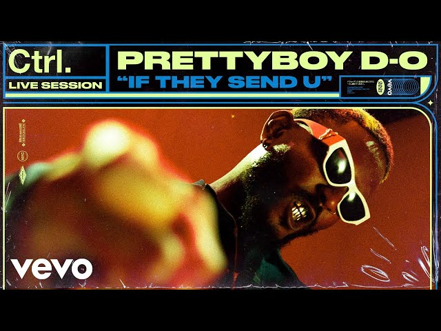 Prettyboy D-O - If They Send U (Live Session) | Vevo Ctrl