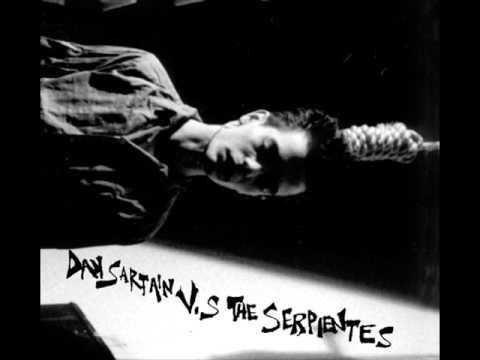 Dan Sartain - Walk Among The Cobras (Pt. III)