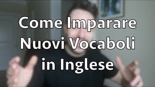 How To Increase Your Vocabulary in Italian & English! (Video in Italian)