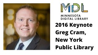 MDL 14th Annual Meeting Keynote - Greg Cram, New York Public Library