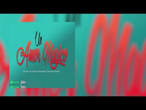 Un Amor Mágico / Moises Garduño Rap romántico (Audio) Feat Dorek Demd Ft Maniako