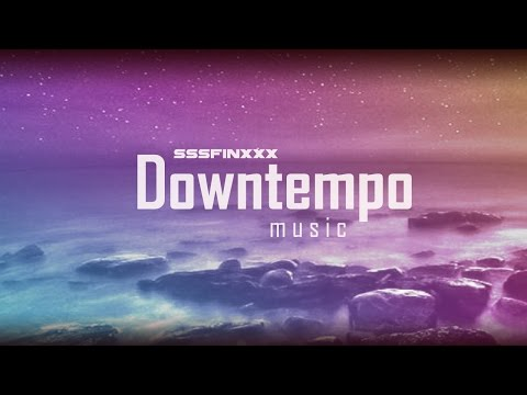BEST Downtempo music mix - Midnight lounge | trip hop / lounge / chill out | 2017