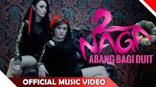2Naga - Abang Bagi Duit - Official Music Video - NAGASWARA