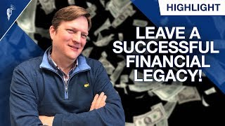 How to Leave a Successful Financial Legacy