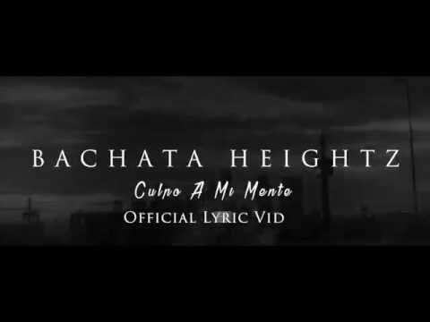 Bachata Heightz  - Culpo A Mi Mente (Official Lyric Video)