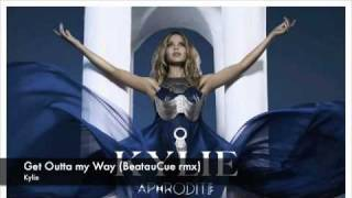 Kylie Minogue - Get Outta my Way (BeatauCue remix)