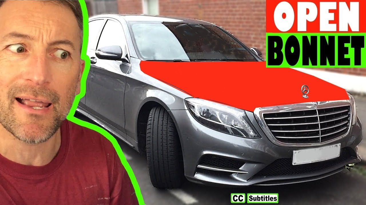 How to open bonnet on Mercedes S350 and go Vertical S350 ...